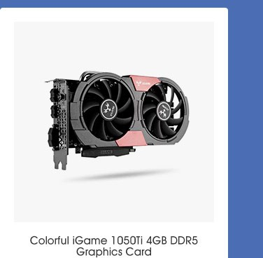Colorful iGame 1050Ti 4GB DDR5 Graphics Card