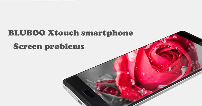 BLUBOO Xtouch smartphone screen problems